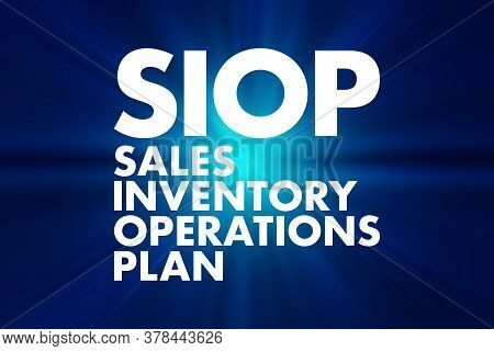 Siop - Sales Inventory Operations Plan Acronym, Business Concept Background