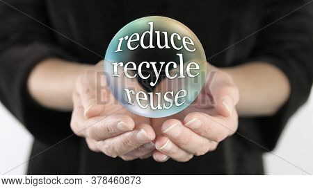 Reduce Recycle Reuse Campaign Bubble Concept - Large Transparent Ball Showing The Words Reduce Recyc