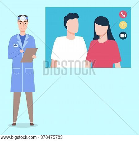 Otolaryngologist Talking, Making Notices, Communicating With Man, Woman Through Videocall. Time Of Q