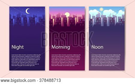 Different Times Of Day. Concept Banner Set Morning, Noon And Night Cityscape, Buildings And Skyscrap