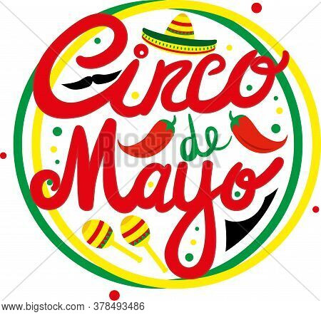 Cinco De Mayo Traditional Mexican Holiday Fiesta Hat Lettering Maracas. Red, Green And Yellow Vector