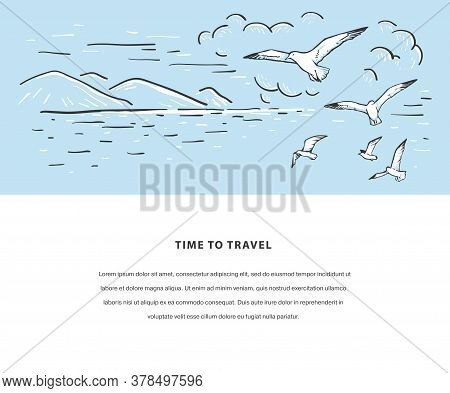 Marine Romantic Sketch Vector Template. Sketch With Seagulls, Sea And Mountains. Design For Flyer, C