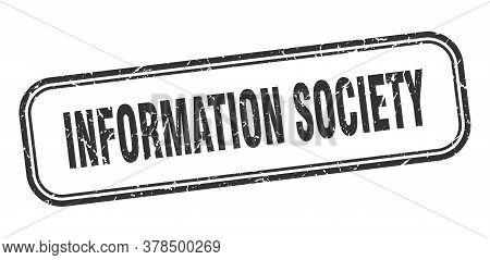 Information Society Stamp. Information Society Square Grunge Black Sign