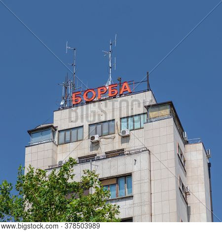 Belgrade, Serbia - June 30, 2019: Historic Borba News Agency Building In Belgrade, Serbia.