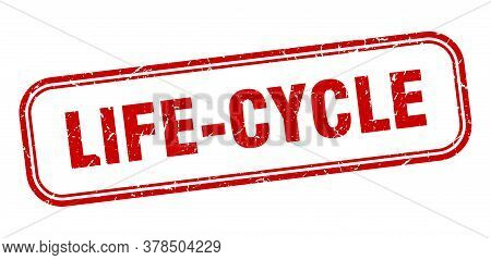 Life-cycle Stamp. Life-cycle Square Grunge Red Sign