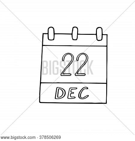 Calendar Hand Drawn In Doodle Style. December 22. Day, Date. Icon, Sticker Element For Design, Plann