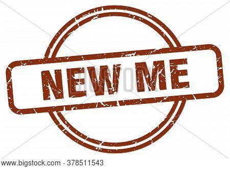 New Me Grunge Stamp. New Me Round Vintage Stamp