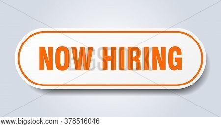 Now Hiring Sign. Now Hiring Rounded Orange Sticker