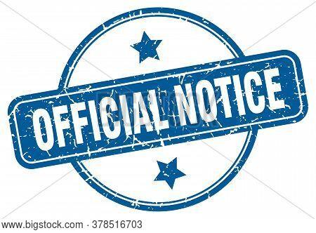 Official Notice Grunge Stamp. Official Notice Round Vintage Stamp
