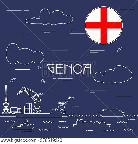 Genoa Sea Port, Marine Cargo Terminal, Freight Vessels Or Ships Carrying Containers Drawn With Conto