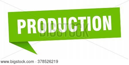 Production Banner. Production Speech Bubble. Green Sign
