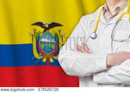 Republic Of Ecuador Healthcare Concept With Doctor On Background. Medical Insurance, Work Or Study I