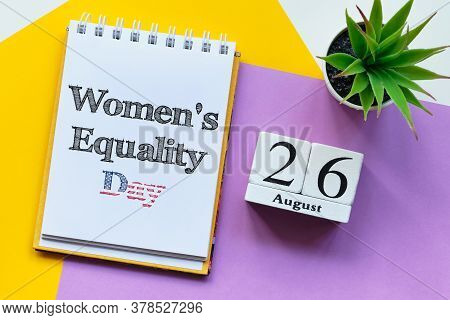 26th August - Women Equality Day. Twenty Sixth Day Month.