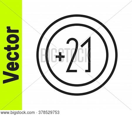 Black Line Alcohol 21 Plus Icon Isolated On White Background. Prohibiting Alcohol Beverages. Vector