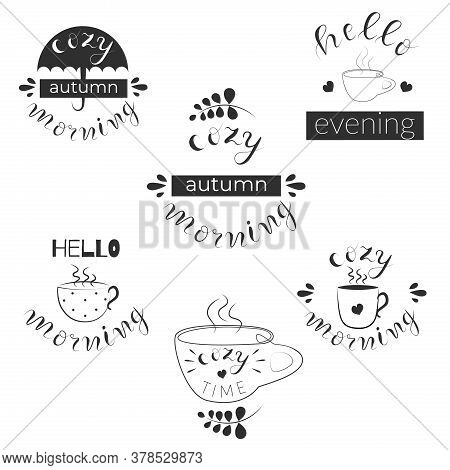 Set Of 6 Handwritten Fall Quotes. Cozy Autumn Morning, Hello Evening, Morning, Cozy Time, Vector Ill