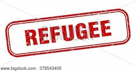 Refugee Stamp. Refugee Square Grunge Red Sign
