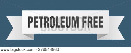 Petroleum Free Ribbon. Petroleum Free Isolated Band Sign