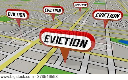 Evictions Tenants Renters Evicted Removed from Homes Map Pin Locations 3d Illustration