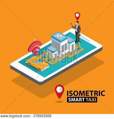 Smart Taxi Order Service App Concept. Isometric Taxi Yellow Cab And Gps Route Point Pins On Smartpho