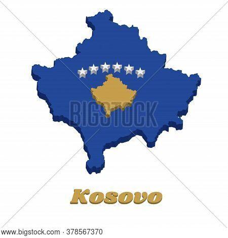 3d Map Outline And Flag Of Kosovo, A Blue Field Charged With A Map Of Kosovo In Gold, Surmounted By