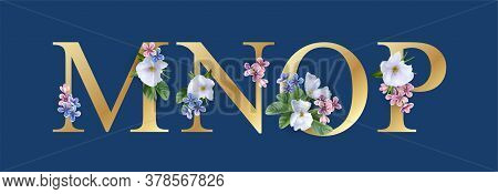 Floral Font. Letters M, N, O And P. Wedding Alphabet. Initials With Realistic Botanical Elements