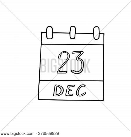 Calendar Hand Drawn In Doodle Style. December 23. Day, Date. Icon, Sticker Element For Design, Plann