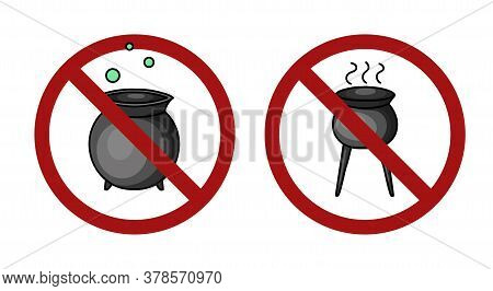 Set Of Witch Cauldron In Prohibitory Signs. Ban On Halloween. Prohibition Of Witchcraft. Vector Holi