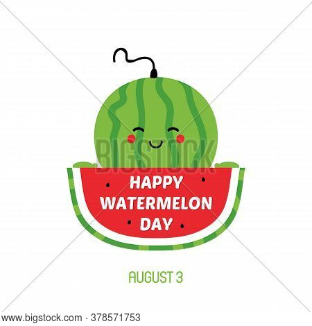 Vector Card, Illustration For National Watermelon Day With Cute Smiling Watermelon Character Holding