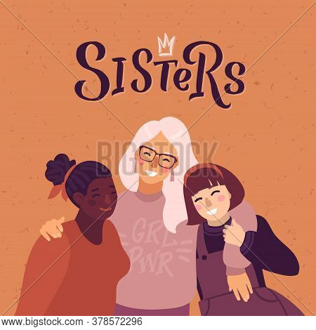 Sisters. Happy Women Or Girls Standing Together And Hug Over The Shoulders. Group Of Female Friends,