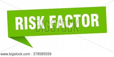 Risk Factor Banner. Risk Factor Speech Bubble. Risk Factor Sign