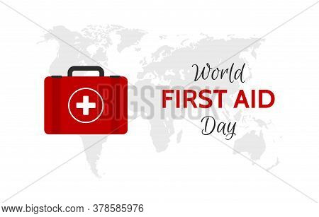World First Aid Day. Vector Illustration With Doctors Case And World Map On Background