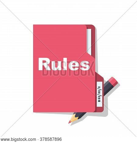 Rules Concept. A Folder With Documents And A Pencil On The Table. Checklist With Requirements And Re