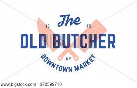 Label Logo Butchery Meat Shop. Vintage Emblem Of Butchery Meat Shop With Text Butcher, Market, Meat