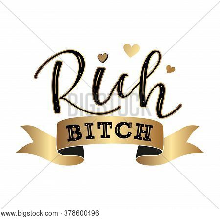 Rich Bitch Black Text And Gold Ribbon, Vector Stock Illustration.