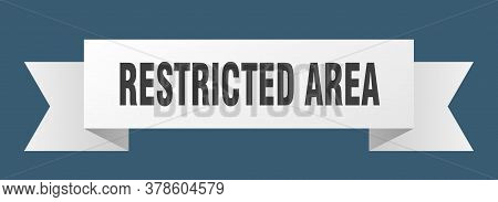 Restricted Area Ribbon. Restricted Area Isolated Band Sign