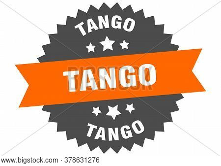 Tango Sign. Tango Circular Band Label. Round Sticker