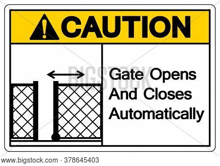 Caution Gate Opens And Closes Automatically Symbol Sign, Vector Illustration, Isolate On White Backg