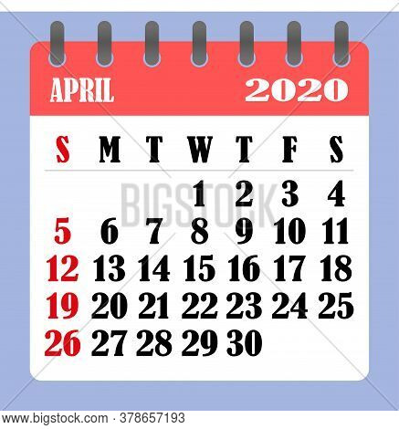 Letter Calendar For April 2020. The Week Begins On Sunday. Time, Planning And Schedule Concept. Flat