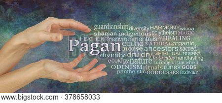 Words Associated With Being A Pagan Tag Cloud - Female Cupped Hands Around The Word Pagan Beside A R