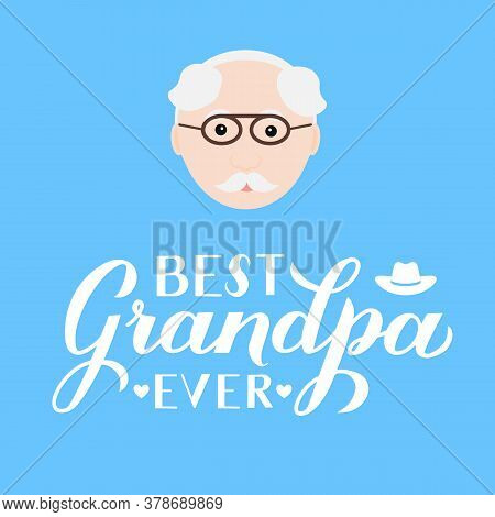 Best Grandpa Ever Calligraphy Hand Lettering On Blue Background. Grandparents Day Greeting Card For