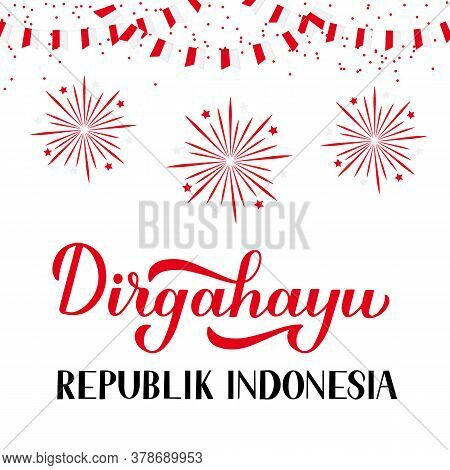 Dirgahayu Republik Indonesia - Long Live Indonesia - Lettering. Indonesian Independence Day Typograp