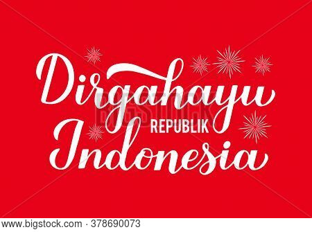 Dirgahayu Republik Indonesia Long Live Indonesia Lettering On Red Background. Indonesian Independenc