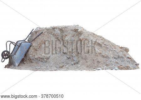 Pile Of Lateritic Soil And Wheelbarrow In Construction Site Isolated On White Background Included Cl