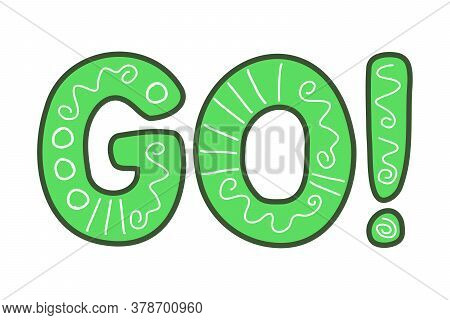Go Motivating Sign On Isolated White Background. Go Green With A Pattern. Call To Action, Inspiratio