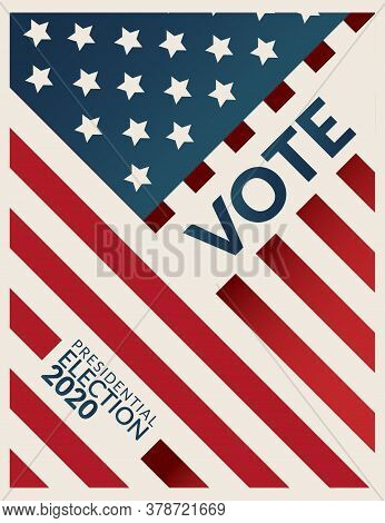 Us Presidential Election 2020 Campaign Poster Banner. Word Vote  Presidential Election 2020 With Ame