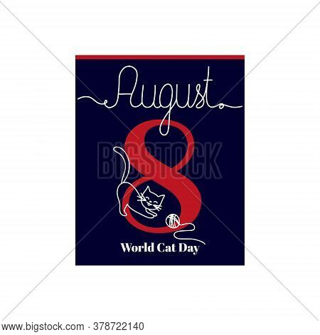 Calendar Sheet, Vector Illustration On The Theme Of World Cat Day On August 8. Decorated With A Hand