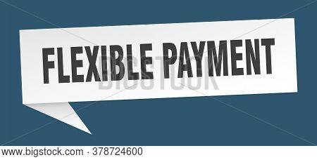 Flexible Payment Speech Bubble. Flexible Payment Ribbon Sign