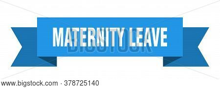 Maternity Leave Ribbon. Maternity Leave Isolated Band Sign