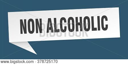 Non Alcoholic Speech Bubble. Non Alcoholic Ribbon Sign