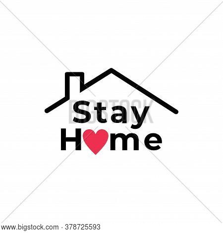 Stay Home . Slogan With House And Heart. Campaign, Measure From Coronavirus, Covid-19. Pandemic Prin